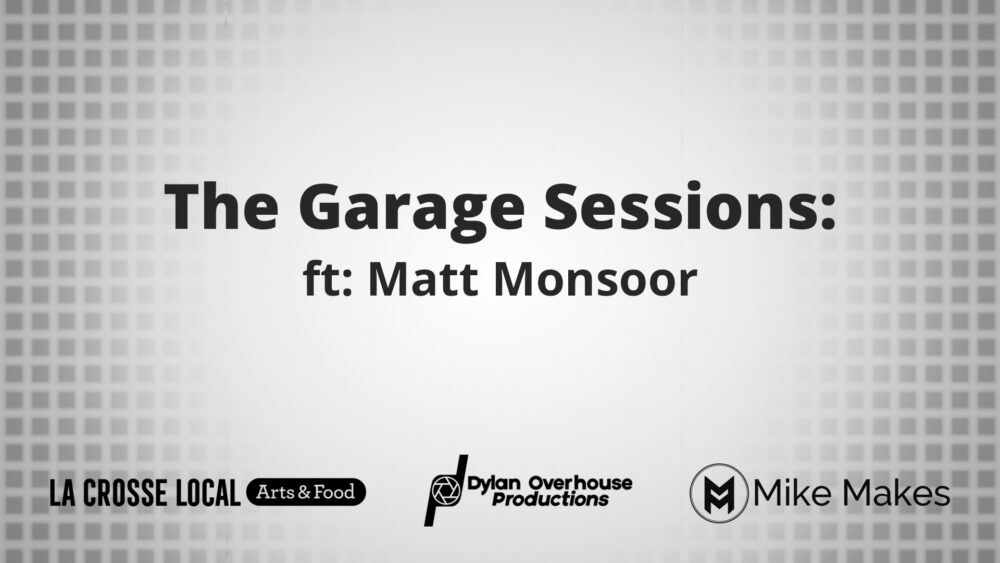 """La Crosse Local, Dylan Overhouse Productions, and Mike Makes are kicking off Season One of """"Garage Sessions LIVE"""" starting August 13, 2020."""